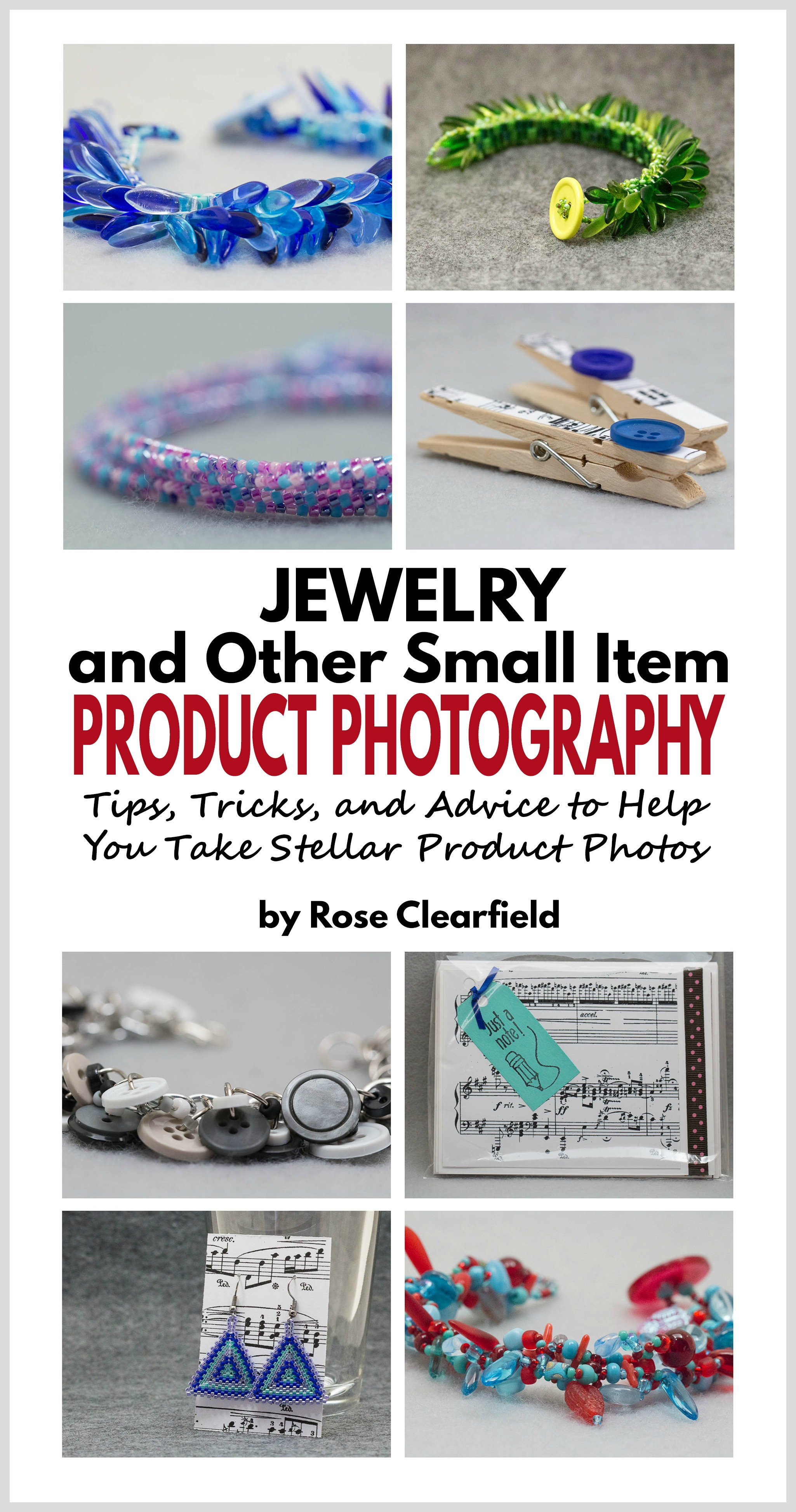 Jewelry and Other Small Item Product Photography ebook. Start improving your product photography skills today! | https://www.roseclearfield.com