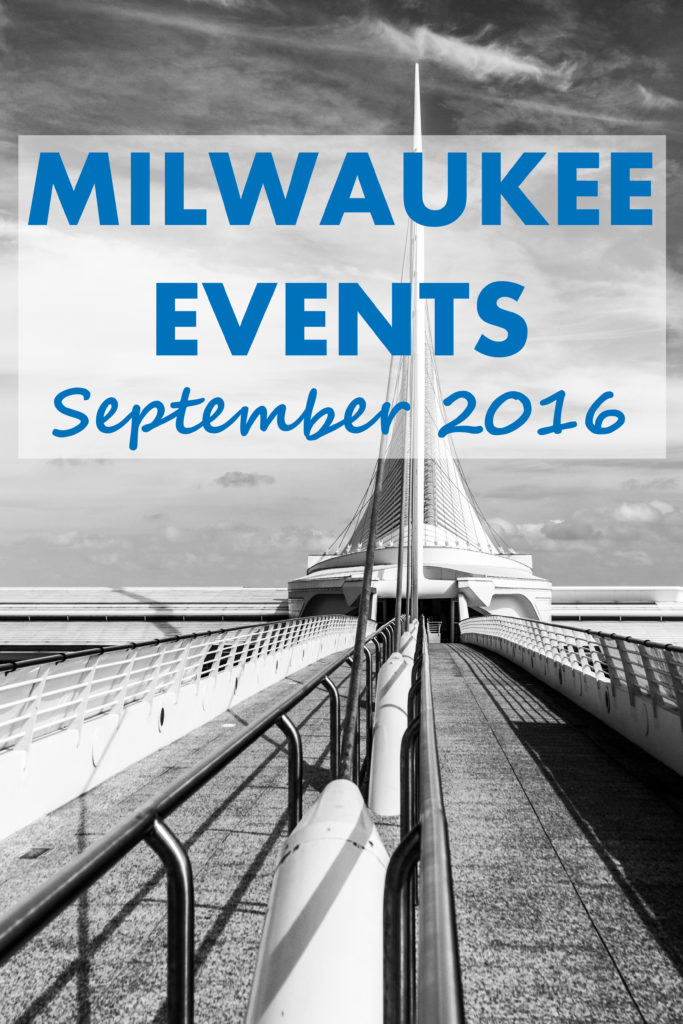 Milwaukee Events - September 2016 | https://www.roseclearfield.com