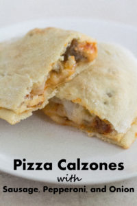 Pizza Calzones With Sausage, Pepperoni, and Onion | https://www.roseclearfield.com