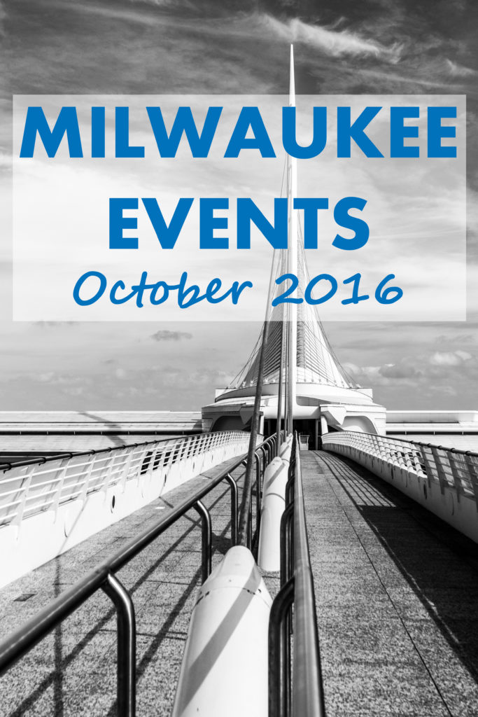 Milwaukee Events - October 2016 | https://www.roseclearfield.com