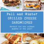Fall and Winter Grilled Cheese Sandwiches