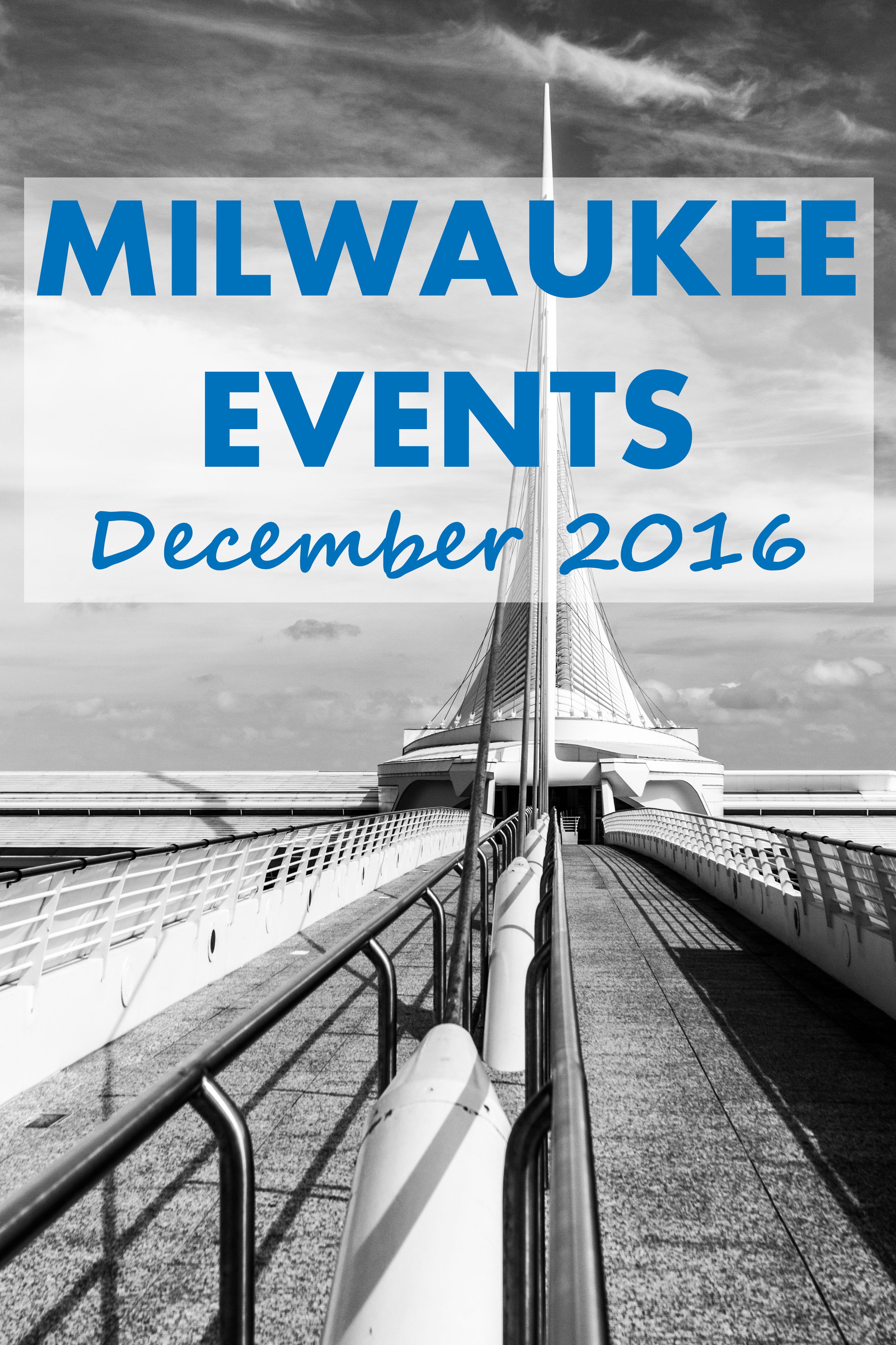 Milwaukee Events - December 2016 | https://www.roseclearfield.com