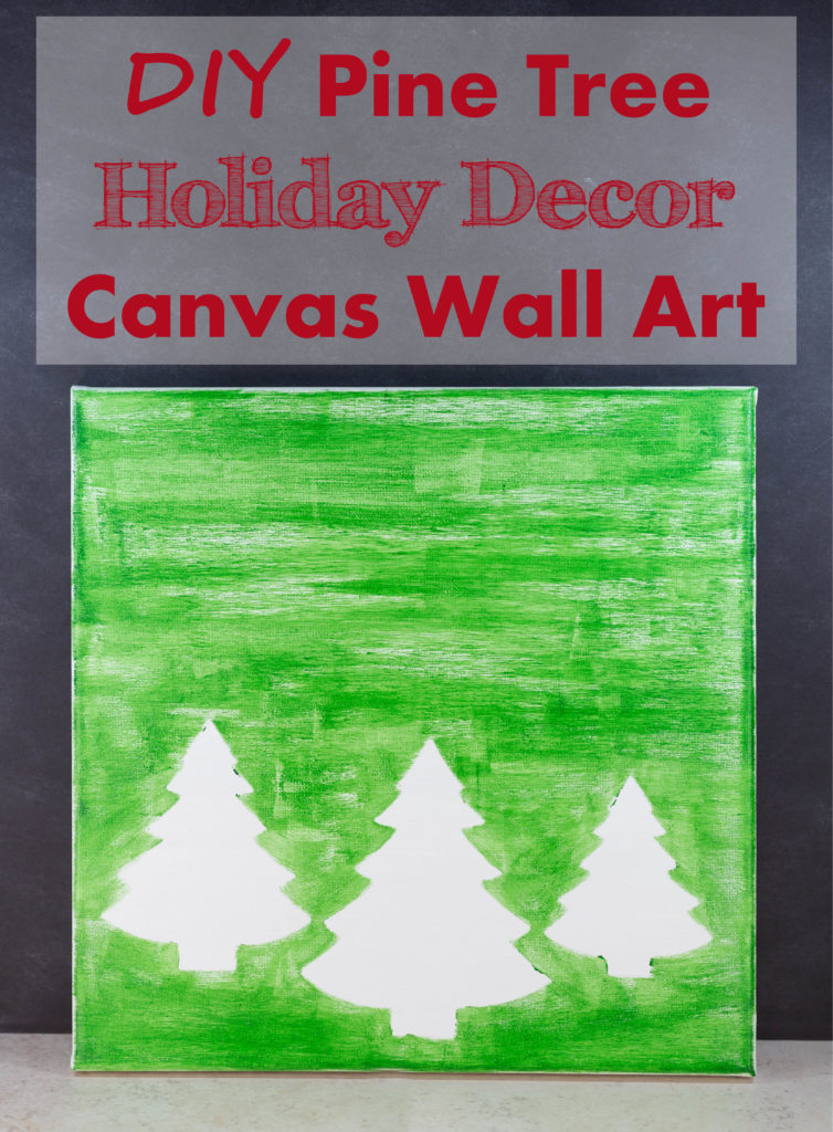 DIY Pine Tree Holiday Decor Canvas Wall Art • Rose Clearfield
