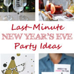 Last-Minute New Year's Eve Party Ideas | https://www.roseclearfield.com