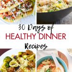 30 Days of Healthy Dinner Recipes
