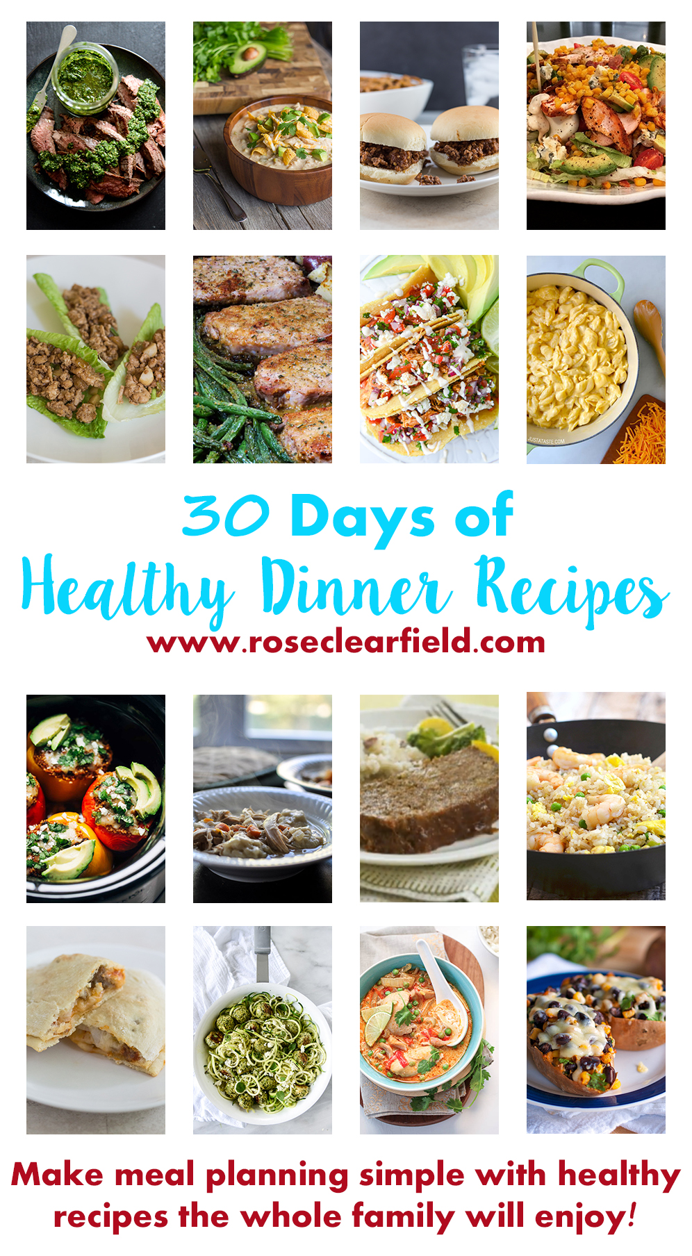 30 Days of Healthy Dinner Recipes. Make meal planning stress-free with simple, healthy recipes the whole family will enjoy! | https://www.roseclearfield.com