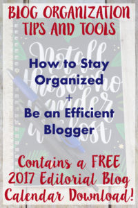 Blog Organization Tips and Tools. Includes a FREE 2017 Editorial Blog Calendar Download! | https://www.roseclearfield.com