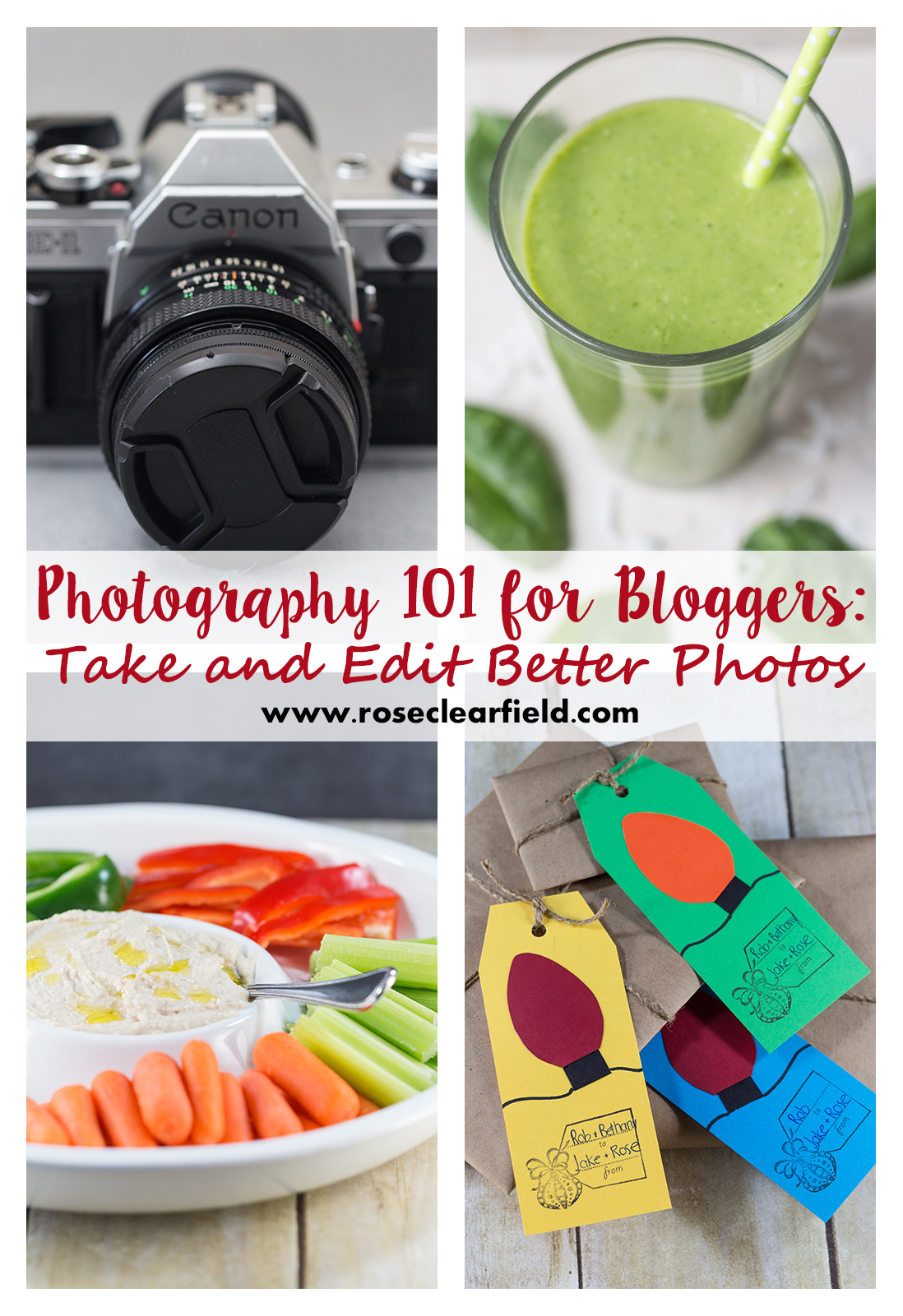 Photography 101 for Bloggers: Take and Edit Better Photos | https://www.roseclearfield.com