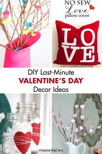 DIY Last-Minute Valentine's Day Decor Ideas
