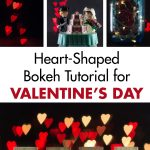Heart-Shaped Bokeh Tutorial for Valentine's Day