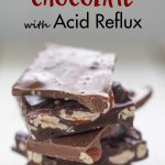 My best tips for eating chocolate with acid reflux to avoid triggering symptoms. #acidreflux #chocolatewithreflux #acidrefluxtips #gerd | https://www.roseclearfield.com