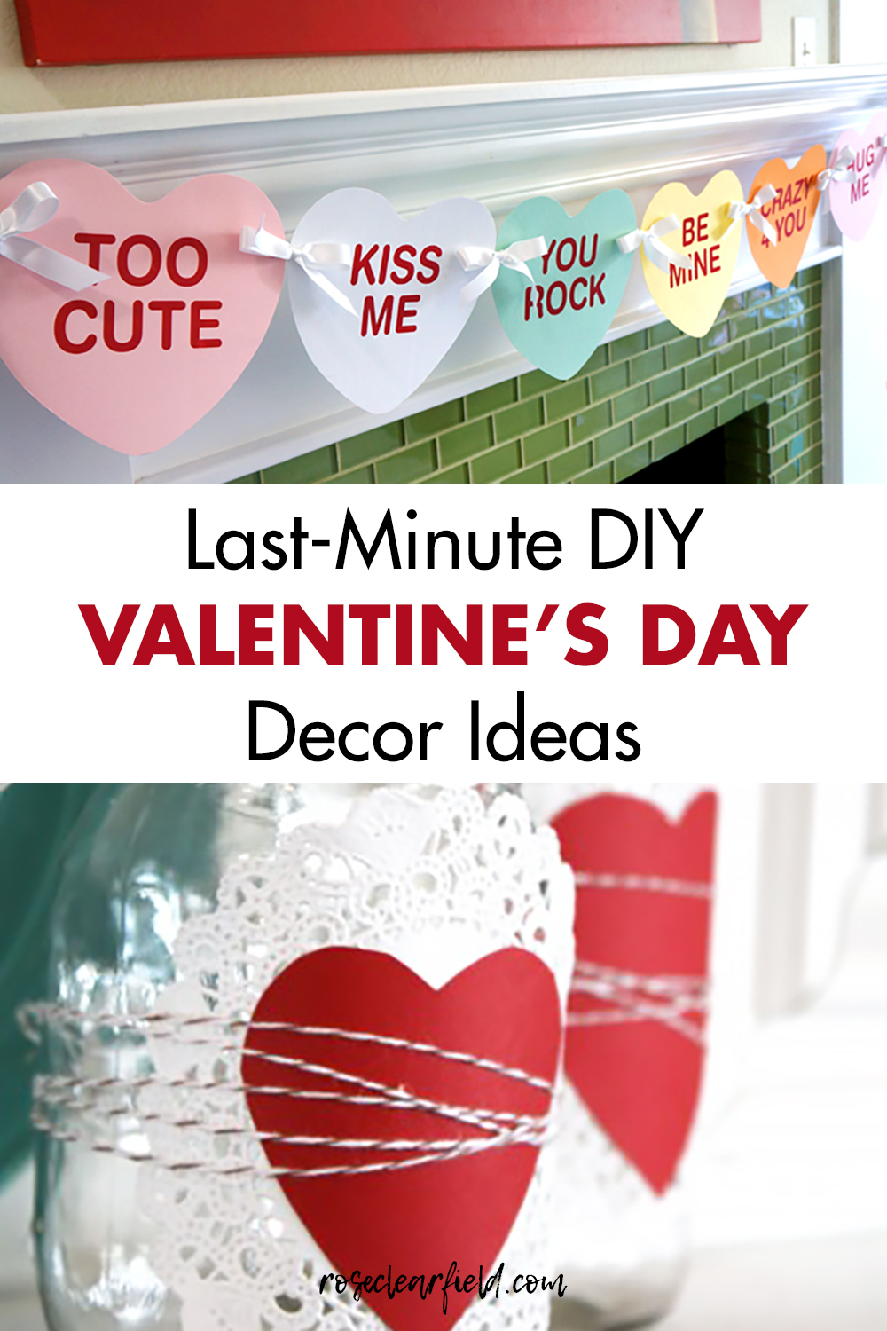 Last Minute Diy Valentine S Day Decor Ideas Rose Clearfield