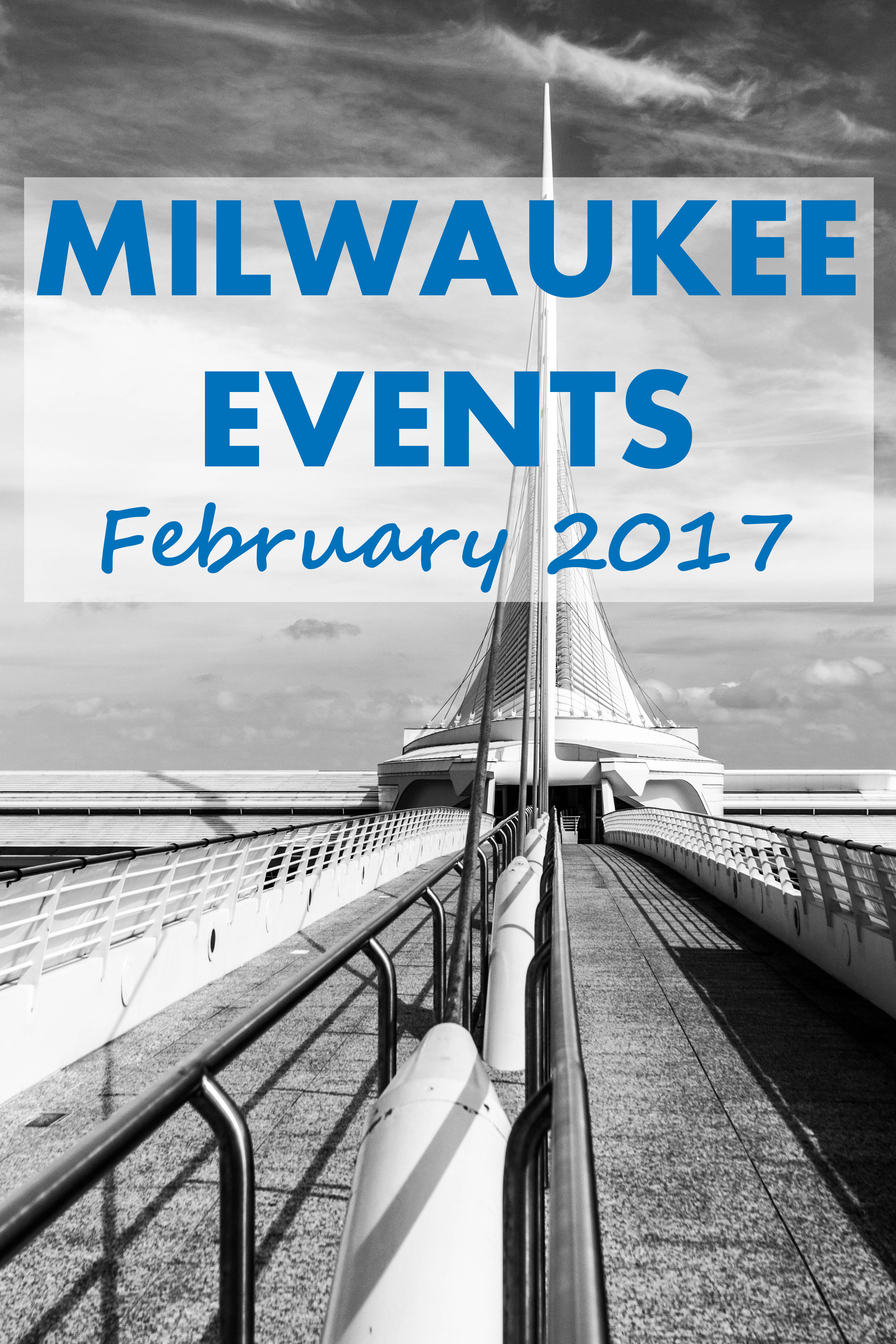 Milwaukee Events - February 2017 | https://www.roseclearfield.com