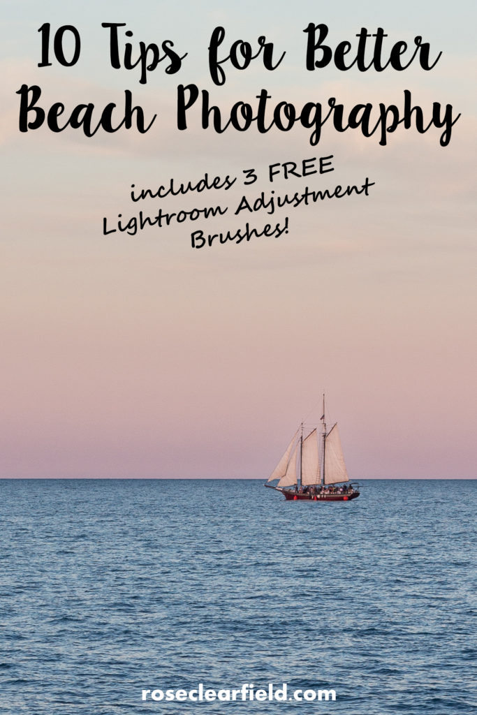 10 Tips for Better Beach Photography | https://www.roseclearfield.com
