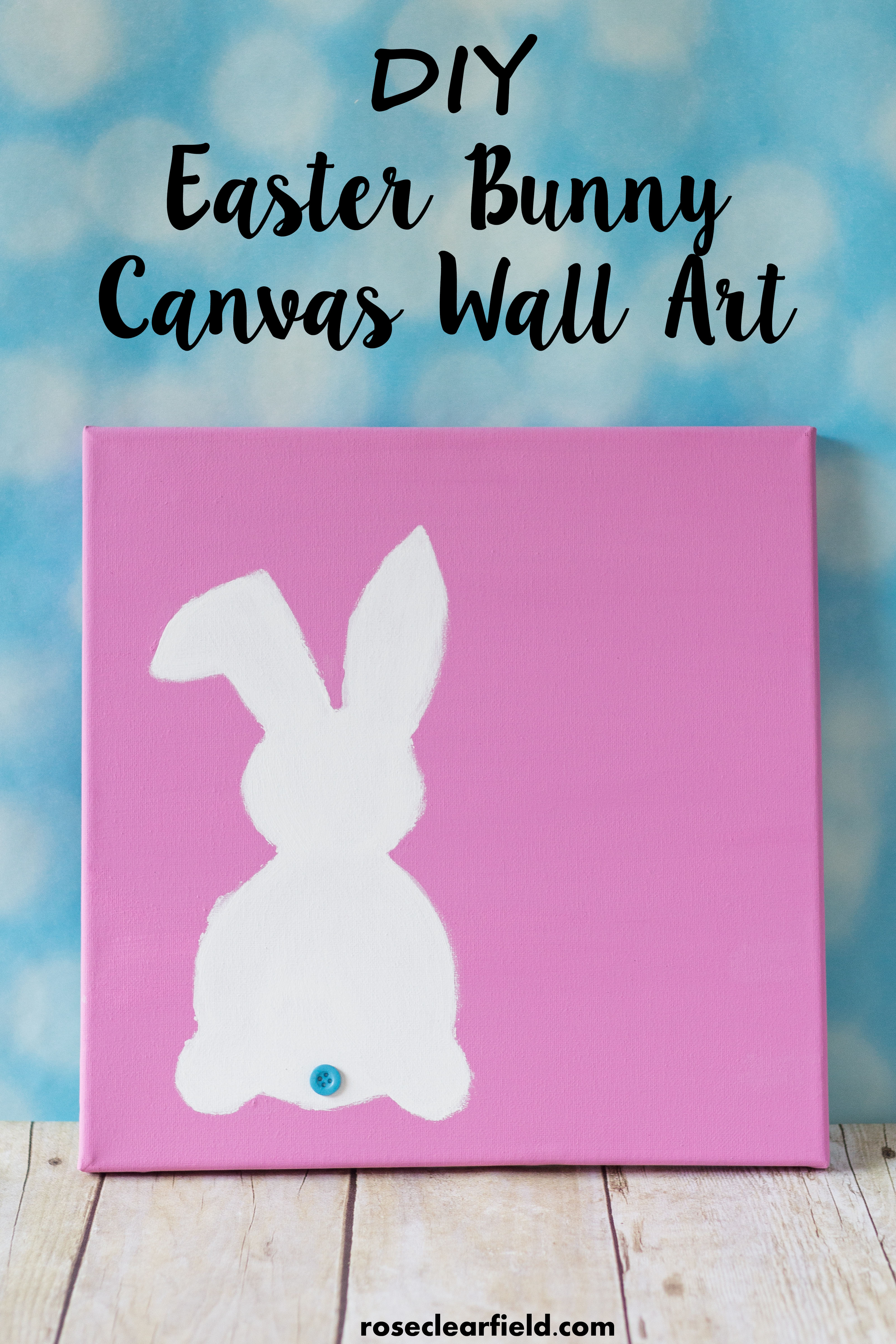 DIY Easter Bunny Canvas Wall Art. Simple, easy holiday home decor! | https://www.roseclearfield.com