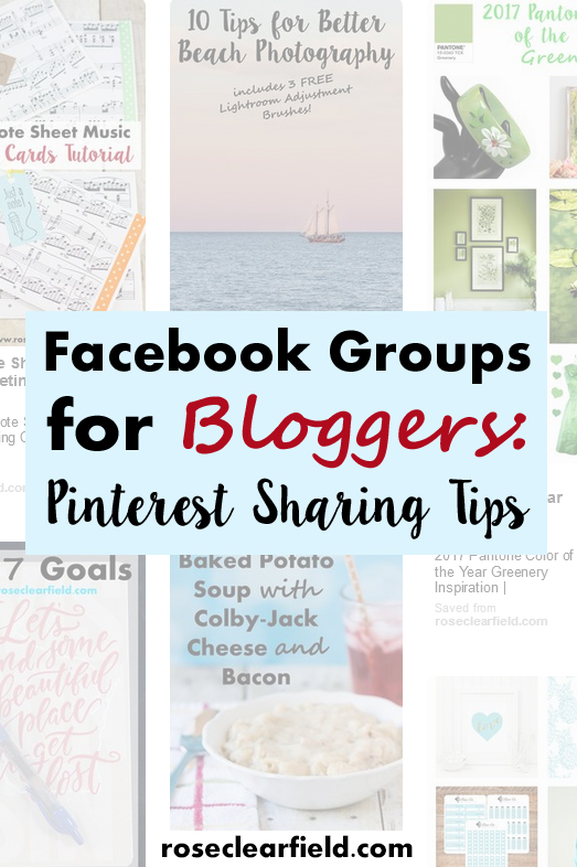 Facebook Groups for Bloggers: Pinterest Sharing Tips | https://www.roseclearfield.com