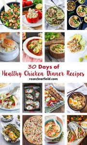 30 Days of Healthy Chicken Dinner Recipes | https://www.roseclearfield.com