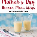Mother's Day Brunch Menu Ideas | https://www.roseclearfield.com