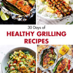 30 Days of Healthy Grilling Recipes