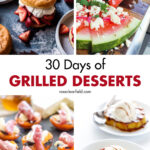 30 Days of Grilled Desserts