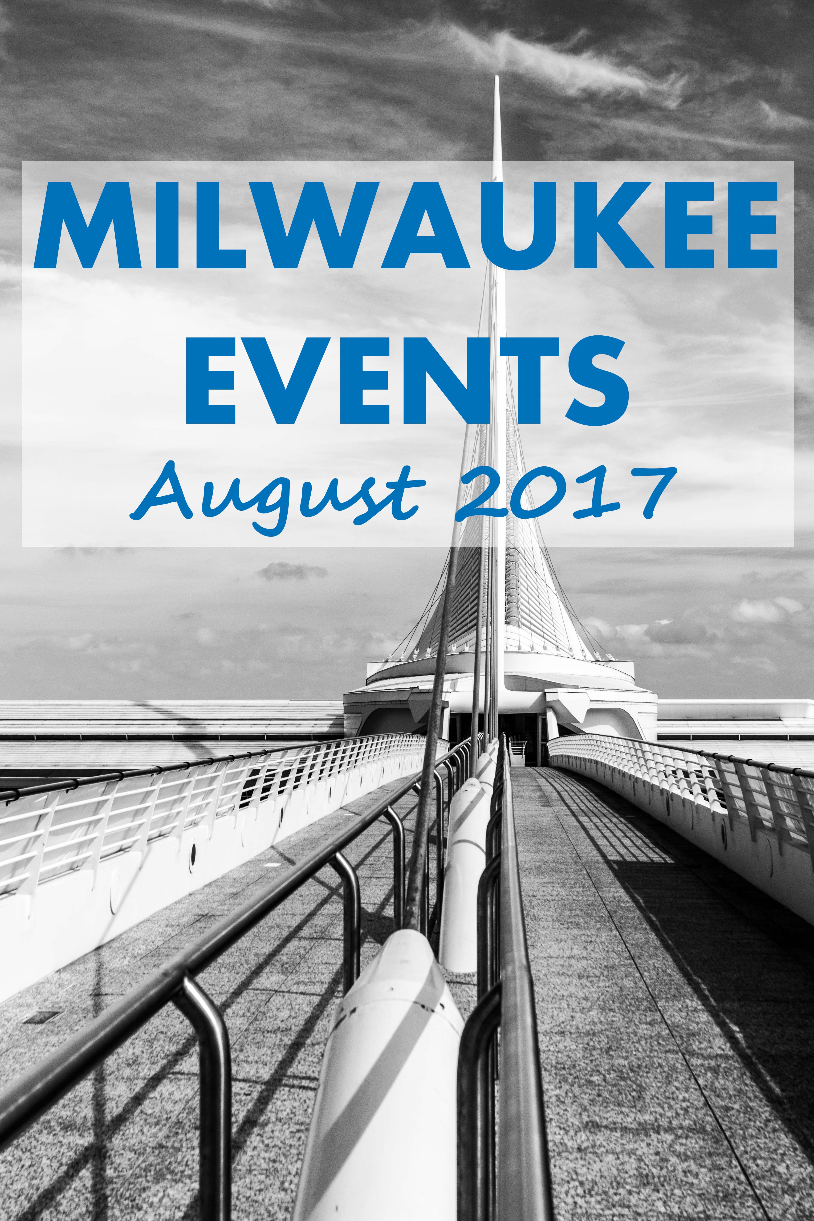 Milwaukee Events - August 2017 | https://www.roseclearfield.com