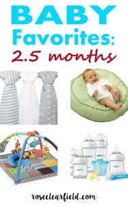 Baby Favorites: 2.5 Months | https://www.roseclearfield.com
