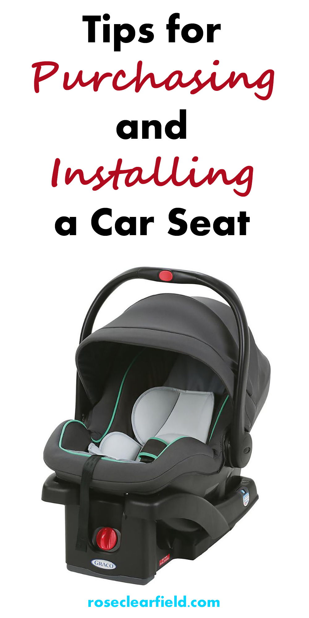 Tips for Purchasing and Installing a Car Seat | https://www.roseclearfield.com