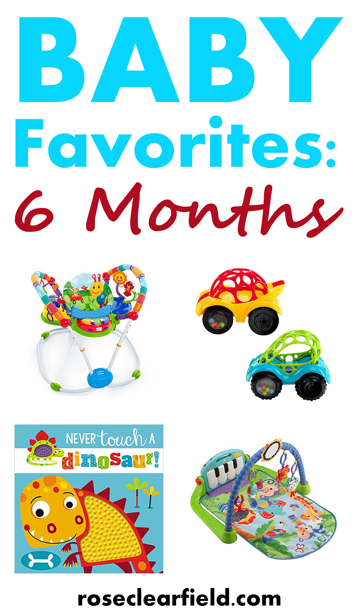 Baby Favorites: 6 Months | https://www.roseclearfield.com