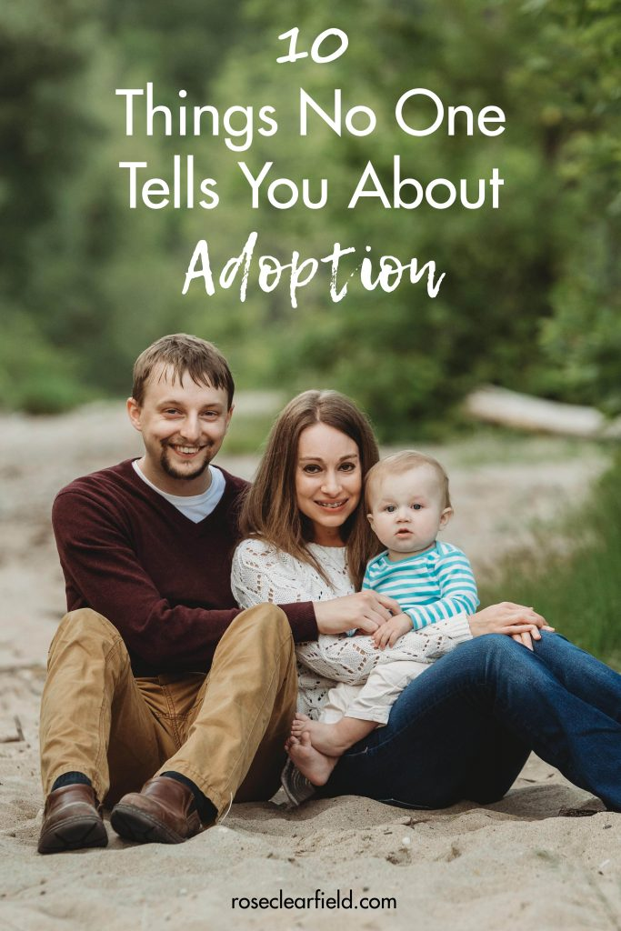 As with any life experience, there is no way you'll ever be fully prepared for life with adopted kiddos. I share 10 things no one tells you about adoption, which covers my biggest surprises along our adoption journey. #adoption #adoptionjourney #ouradoptionstory | https://www.roseclearfield.com