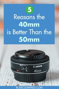 5 Reasons the 40mm is Better Than the 50mm