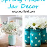 Spring Mason Jar Decor | https://www.roseclearfield.com