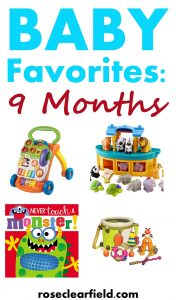 Baby Favorites: 9 Months | https://www.roseclearfield.com