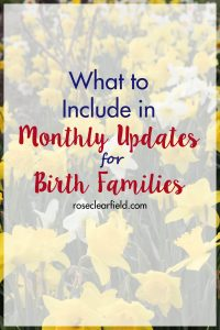 What to Include in Monthly Updates for Birth Families | https://www.roseclearfield.com