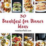30 Breakfast for Dinner Ideas | https://www.roseclearfield.com