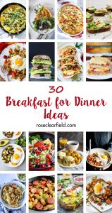 30 Breakfast for Dinner Ideas | https://www.roseclearfield.com