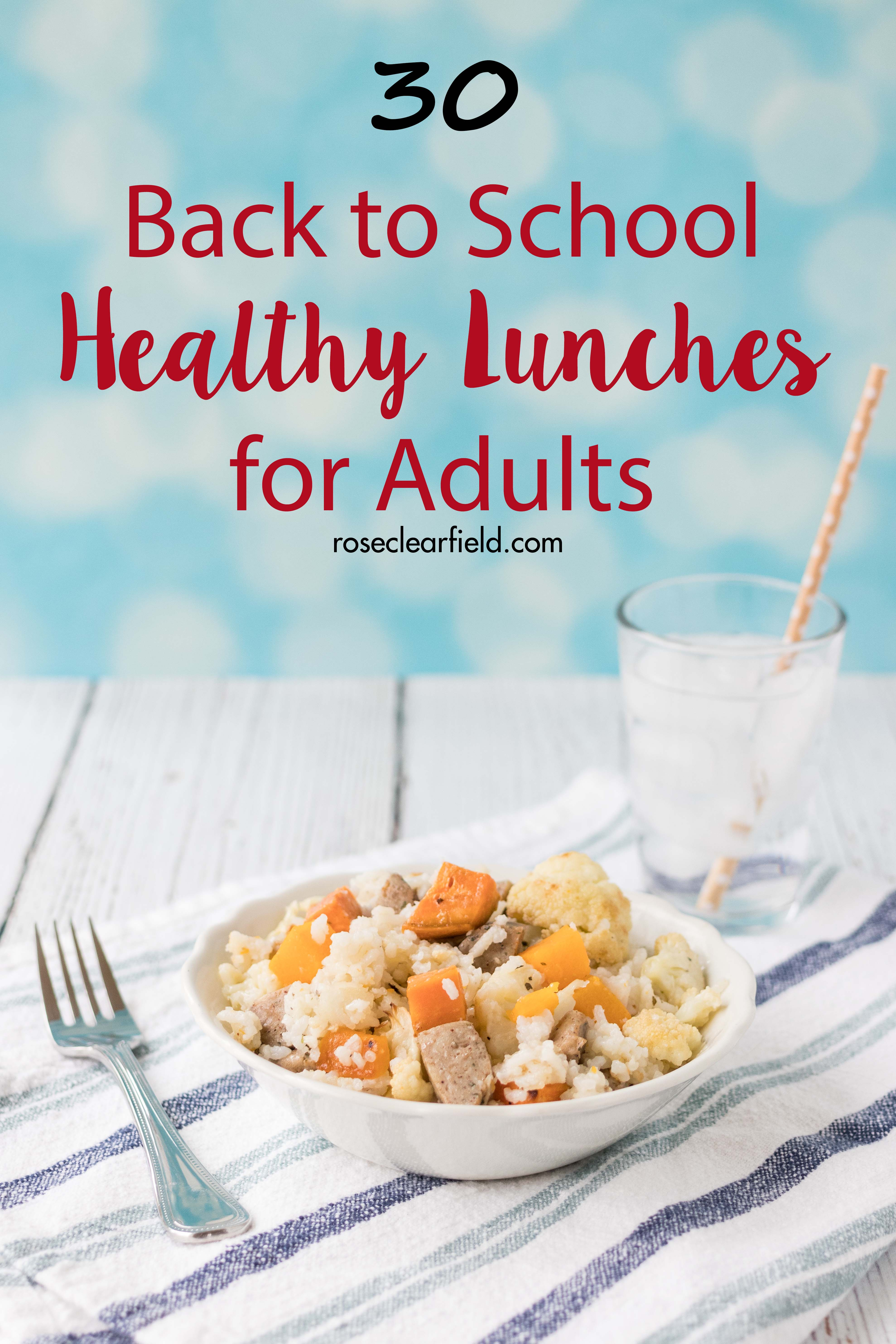 Back to School Healthy Lunches for Adults | https://www.roseclearfield.com