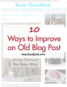 10 Ways to Improve an Old Blog Post | https://www.roseclearfield.com