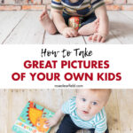 How to Take Great Pictures of Your Own Kids
