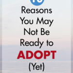 10 Reasons You May Not Be Ready to Adopt (Yet)