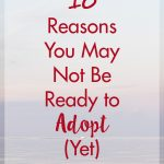 10 Reasons You May Not Ready to Adopt (Yet) | https://www.roseclearfield.com