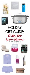 Holiday Gift Guide: Gift Ideas for New Moms | https://www.roseclearfield.com