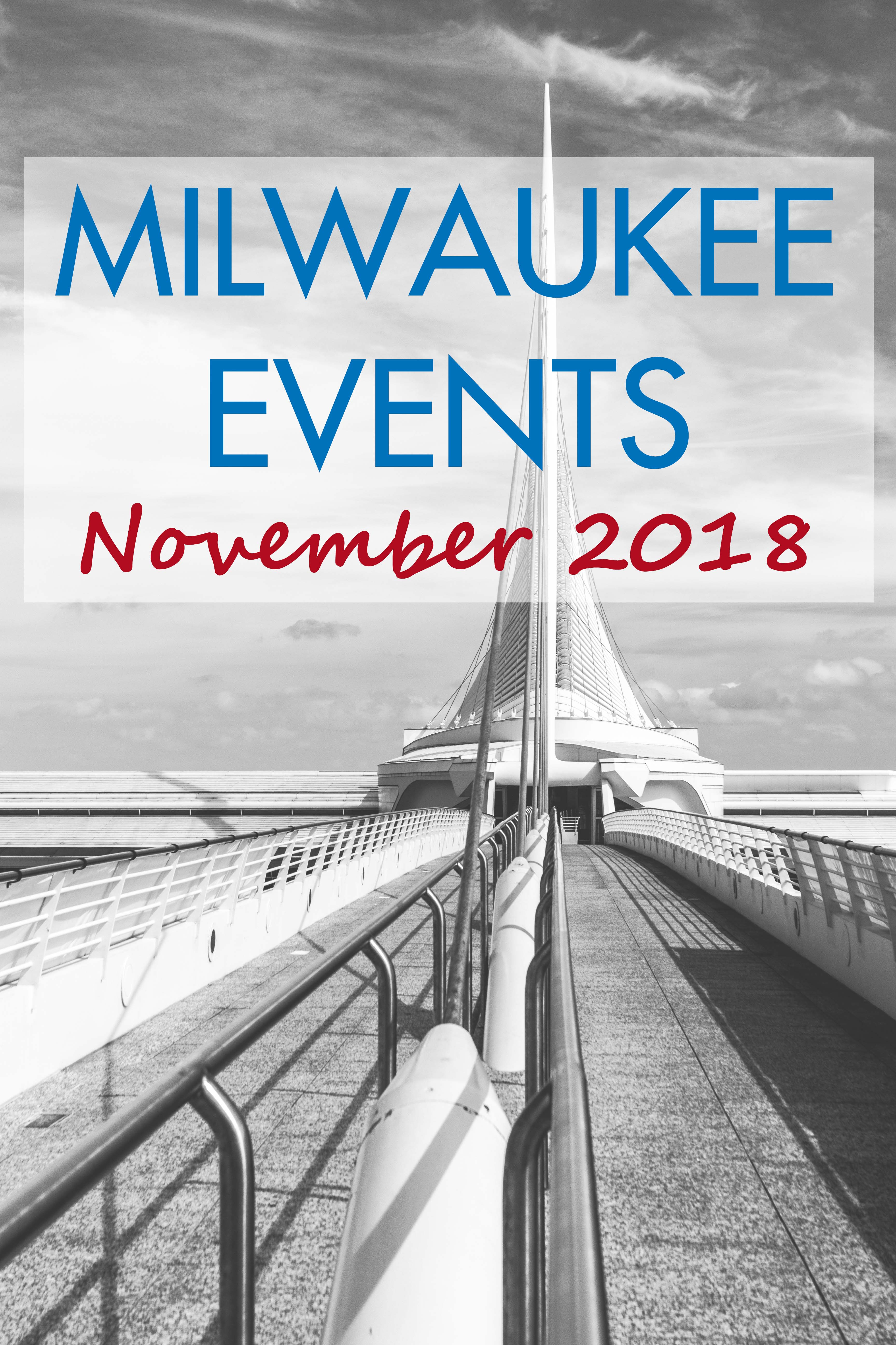 Milwaukee Events: November 2018 | https://www.roseclearfield.com