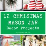 12 Christmas Mason Jar Decor Projects