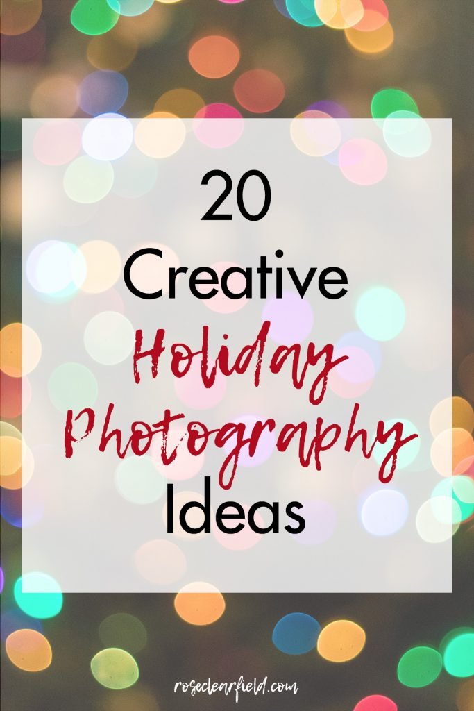 20 Creative Holiday Photography Ideas