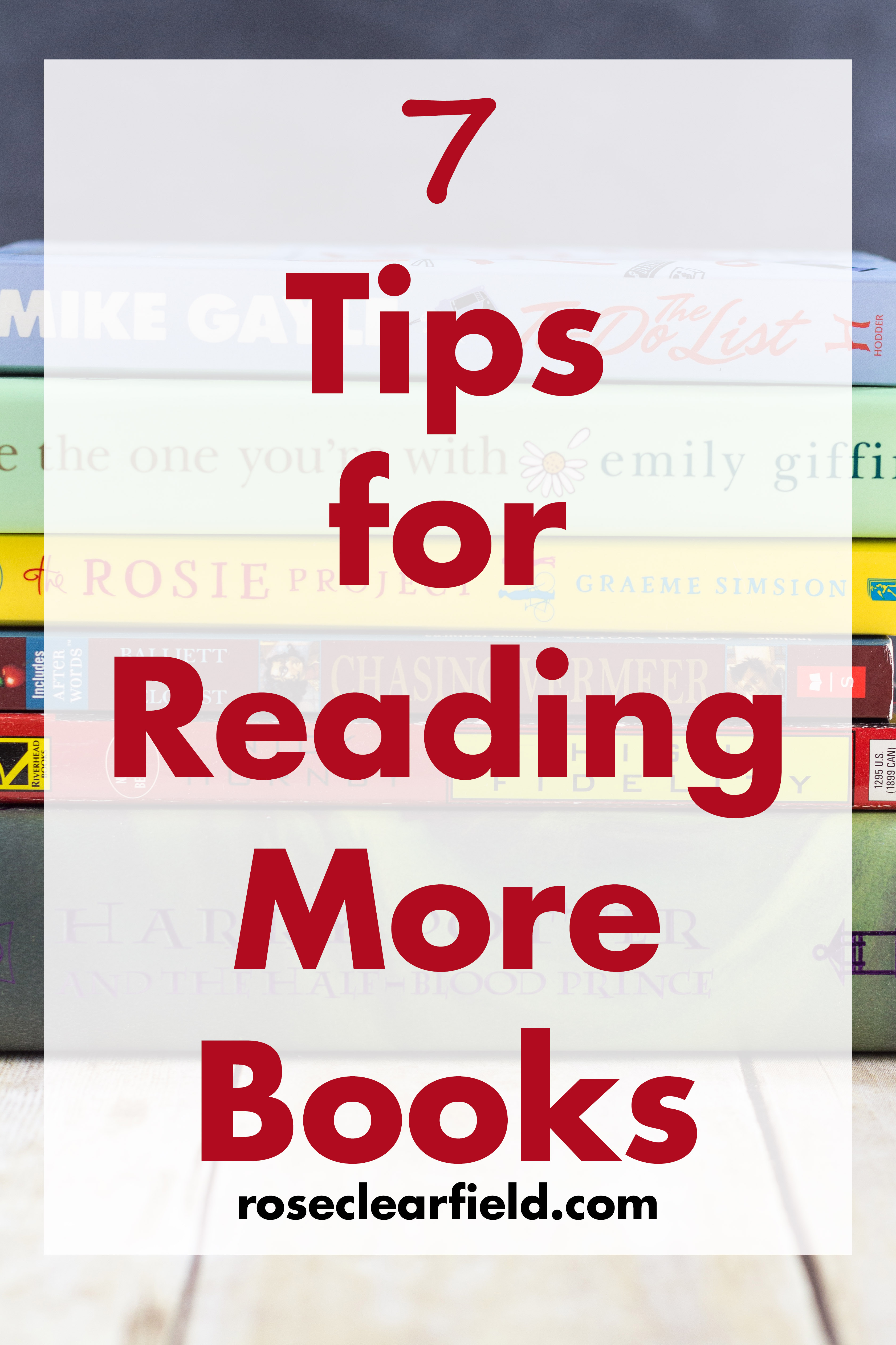Tips for Reading More Books | https://www.roseclearfield.com