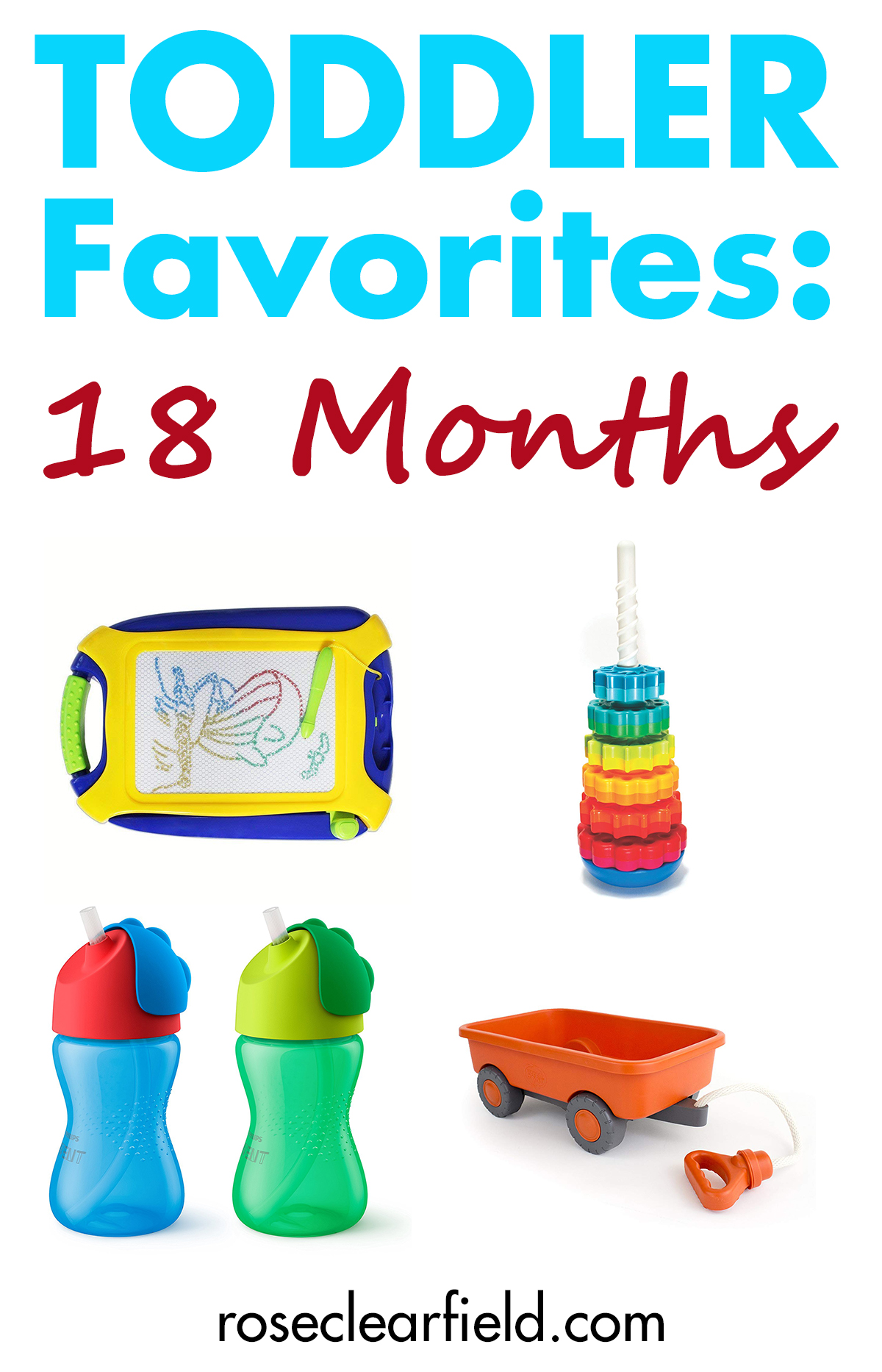Toddler Favorites: 18 Months | https://www.roseclearfield.com