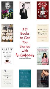 10 Books to Get You Started with Audiobooks | https://www.roseclearfield.com