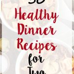30 Healthy Dinner Recipes for Two