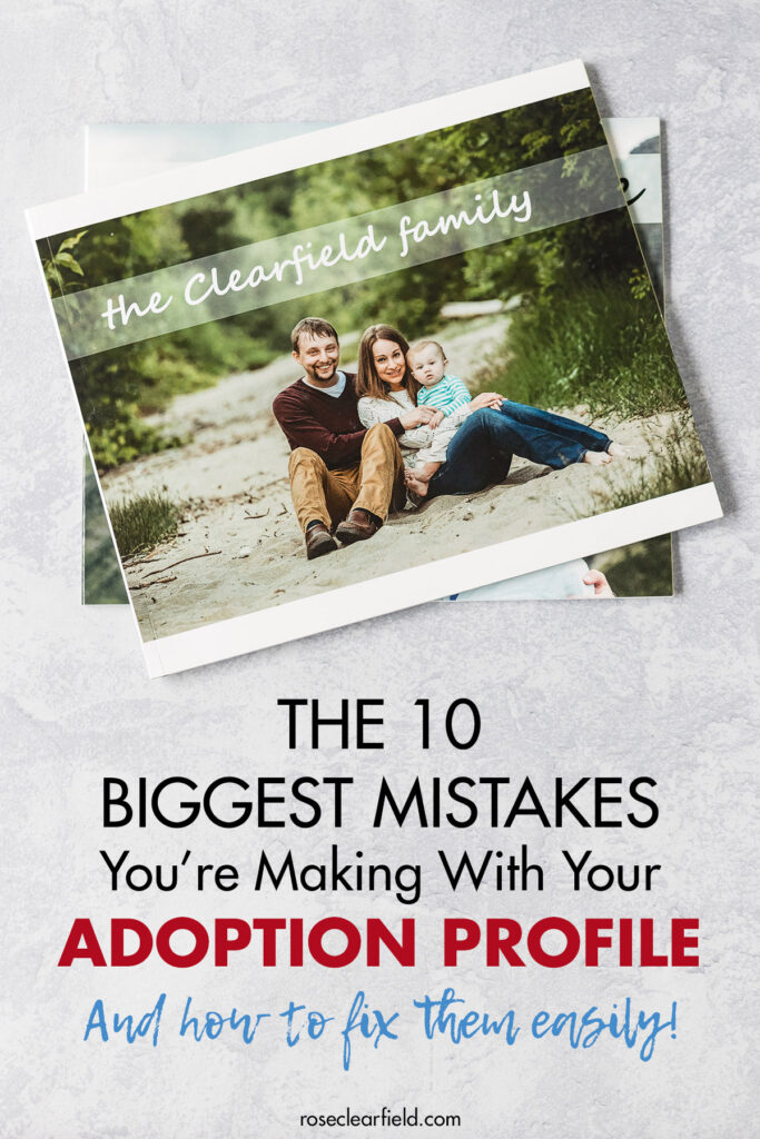 The 10 Biggest Mistakes You're Making With Your Adoption Profile
