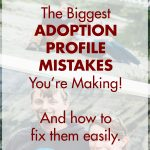 The Biggest Adoption Profile Mistakes You're Making